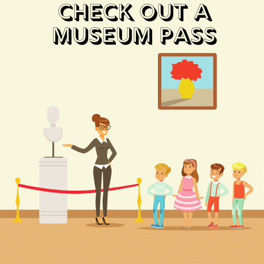 Check out a museum pass